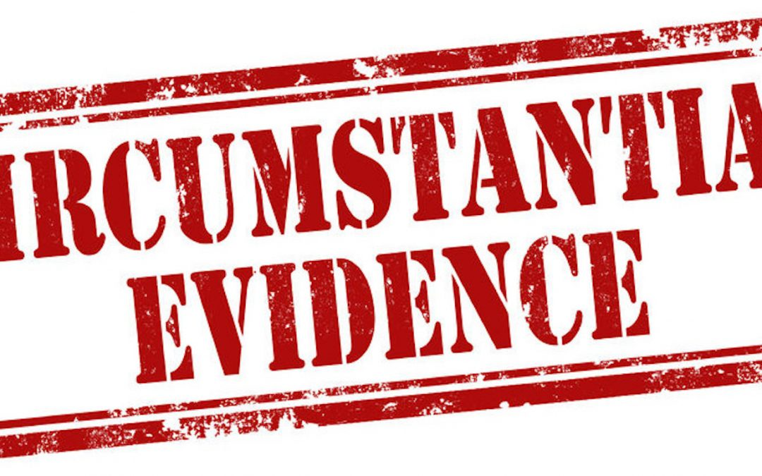 Circumstantial Evidence – What Does This Mean?